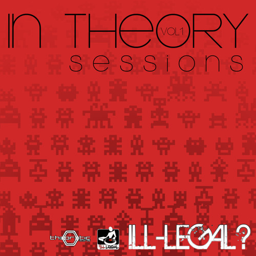 ill-Legal? - In Theory Sessions - Vol. I