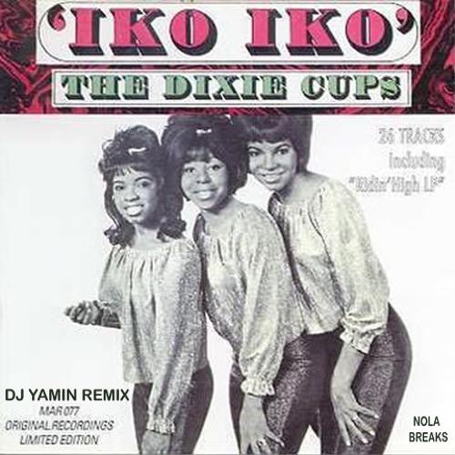 The Dixie Cups-Iko Iko (DJ Yamin Remix)