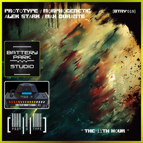 "[BTRY'019] PROTOTYPE / MORPHOGENETIC / ALEK STARK / MAX DURANTE - ""THE 11TH HOUR"" (PREVIEW) [2011]"