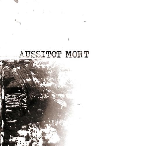 AUSSITOT MORT - Une Herure Plus Tard