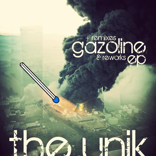THE UNIK - GAZOLINE (VIP Remix) PREVIEW