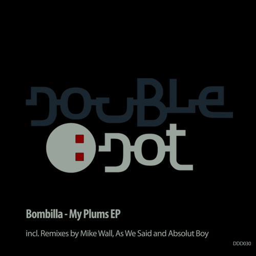 Bombilla - My Plums (As We Said Remix)
