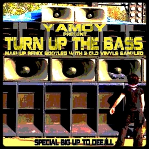 YAMOY - TURN UP THE BASS (MashUp.Bootleg.Remix of 3 old Vinyls Sampled)Wave file in descriptions ...