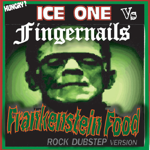 ICE ONE Vs FINGERNAILS - Frankenstein Food (Rock Dubstep)