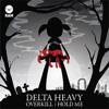 Delta Heavy - Hold Me