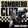 Sombrero Club . No Hay Esperanza