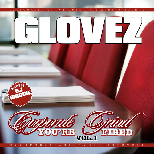 Corporate Grind - You're Fired Vol. 1 (Hosted By DJ Woogie) #CorporateGrindYourFiredVol1