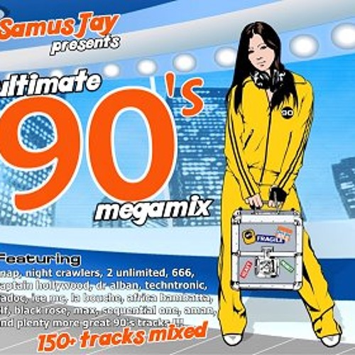 Samus Jay - The Ultimate 90s Megamix