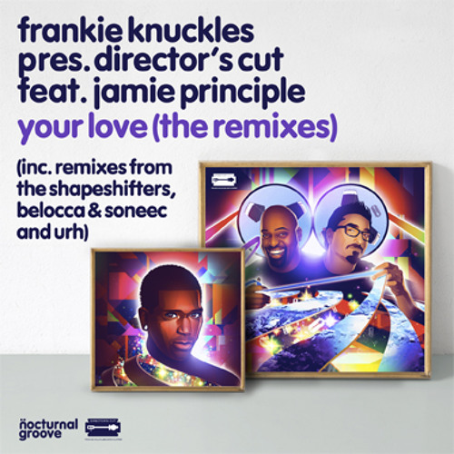 FK pres. Director's Cut feat. Jamie Principle - Your Love (The Shapeshifters Remix - Web Edit)