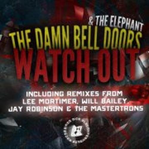 The Damn Bell Doors & The Elephant - Watch Out (The Mastertrons Remix)