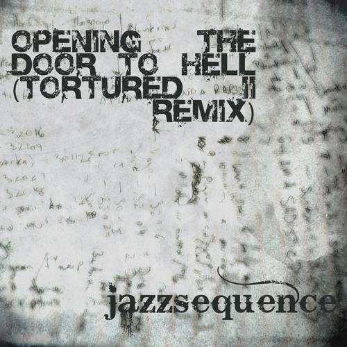 Opening the door to hell (Tortured II Remix)