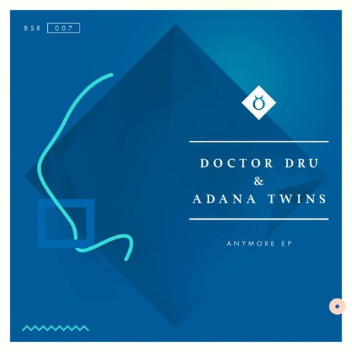 Doctor Dru & Adana Twins - Anymore (Original Mix) - Preview