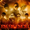 En Silencio (Official Remix) (Ft. Flex,Joey Montana, El Rockie, Mr Phillips, Mach And Daddy