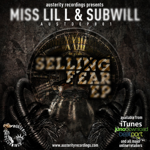 Miss LiL L & Subwill -23 Hours- Selling Fear EP Austerity Recordings AUSTDEP001 Released 2011-10-02