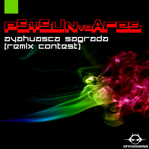 PsySun vs Ares - Ayahuasca Sagrada (Acid Space vs Tree Circuit rmx) / OUT NOW ON BEATPORT