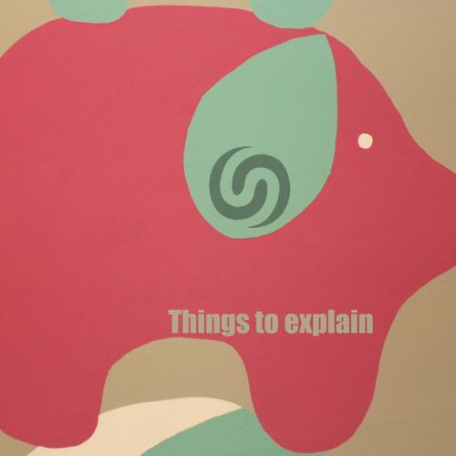 Things to explain