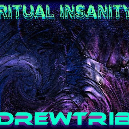 DREWTRIBE-RITUAL INSANITY ( Kalibo Drums Mix)