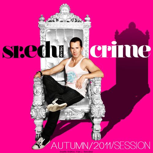 CRIME  dj Sr.Edu - Podcast Autumn 2011