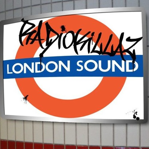 FREE DOWNLOAD RADIOKILLAZ -LONDON SOUND-RADIOKILLAZ RECORDINGS