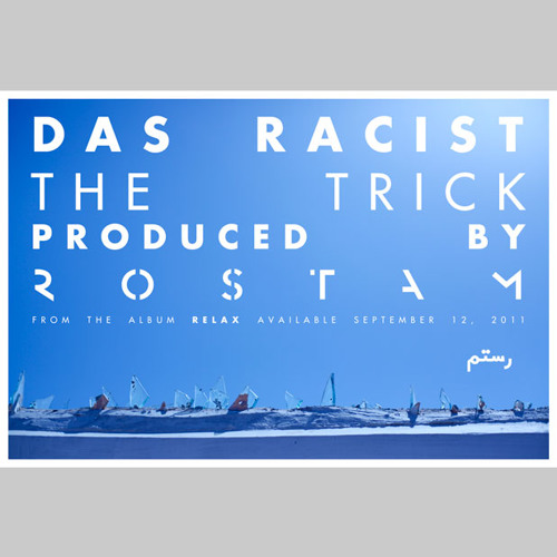 DAS RACIST - THE TRICK produced by ROSTAM