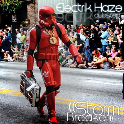 Electrik Haze - Storm Breaker (Original Mix)