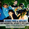 Ligas Mayores del Hip Hop Ft. Pato Machete - Solo Para Adultos