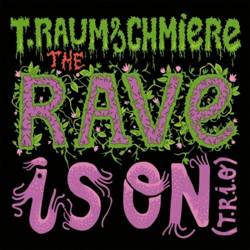 """T.Raumschmiere """"The Rave is On"""" Album : The rave is on"""