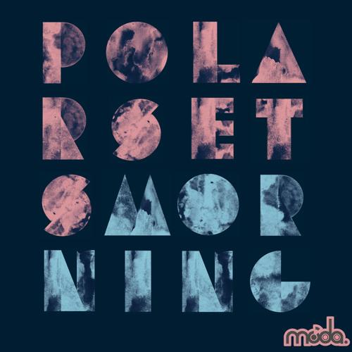 Polarsets 'Morning' (Jaymo & Andy George Sunset Dub)