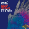 Snow Patrol - Called Out in the Dark (Flesh and Bone Remix) //FREE DOWNLOAD ON FB