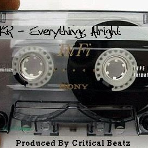 KR - Everythings Alright (Produced By Critical Beatz)