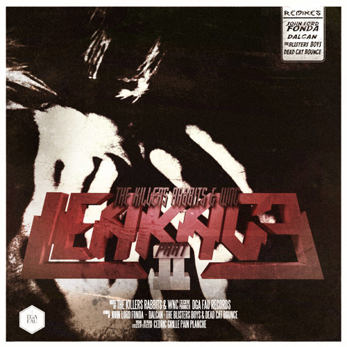 The Killers Rabbits & W.N.C - Leackage Part.II (Dga Fäu Records)