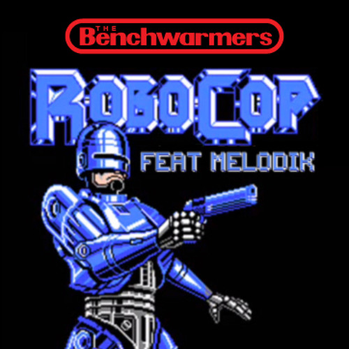 The Benchwarmers Clique - Robocop (Feat. Melodik)