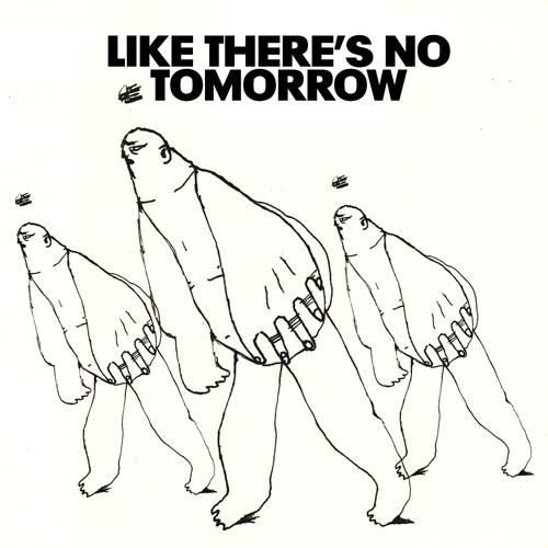 Like There's No Tomorrow - Last Chance