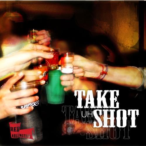 Red Arlington - TAKE uh SHOT