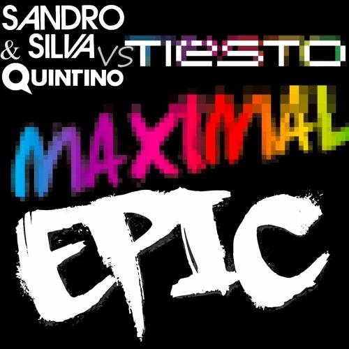 Tiësto vs Sandro Silva & Quintino - Maximal Epic (Weltall Mashup)