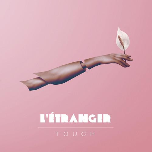 L'Étranger - Touch (Original Mix)