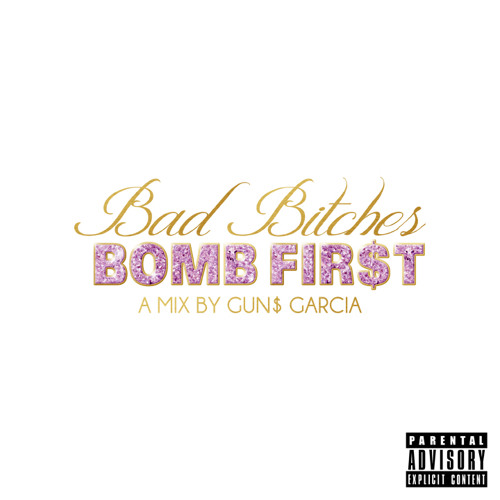Bad Bitches Bomb First