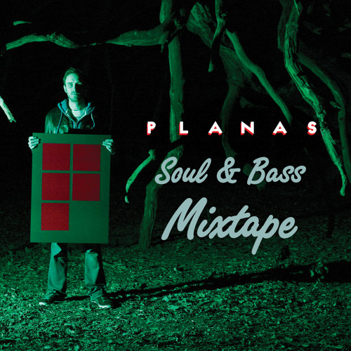 Planas Soul & Bass Mixtape - Free download available!