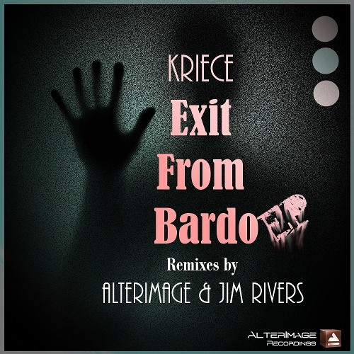 Kriece - Exit from Bardo [AlterImage Recordings] OUT NOW!