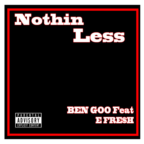 Nothin Less feat E Fre$h