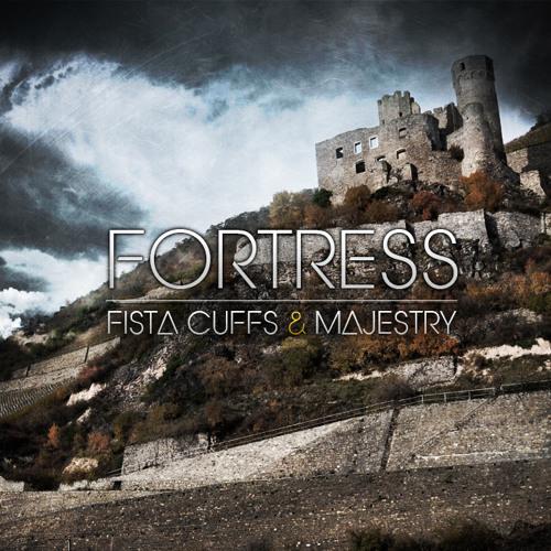 Fista Cuffs & MAJESTRY - Fortress (Orignal Mix)