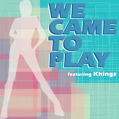 """We Came To Play ft. Khingz"" - Big World Breaks"
