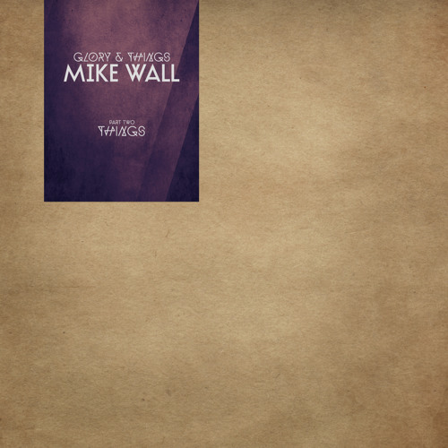 Ple009 - Mike Wall - Glory & Things - C2 - CONTRARY - 2x12""
