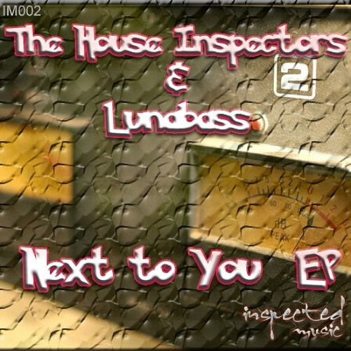 House Inspectors & lunabass - Next To You [Inspected Music]