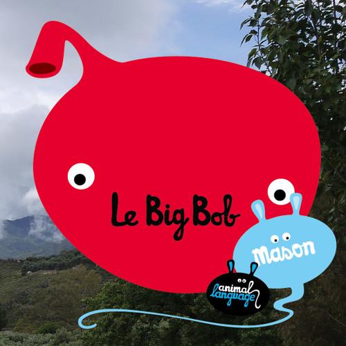 Mason - Le Big Bob