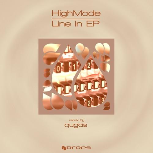 HighMode - Line in (Original Mix) Drops