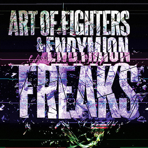 Art of Fighters & Endymion - Freaks