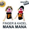 FINGER & KADEL - Mana Mana (Original Mix)