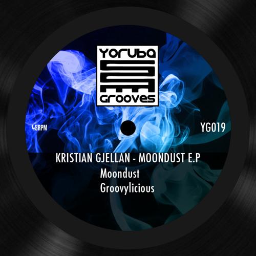 Kristian Gjellan - Groovylicious (YORUBA GROOVES) (YG019) OUT NOW!!!