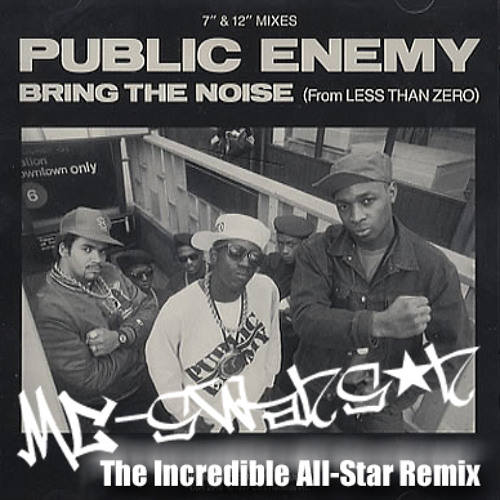 Public Enemy - Bring the Noise (mc-swanson's The Incredible All-Star Remix)